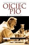 Ojciec Pio z Pietrelciny Szkic biograficzny