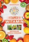 Atlas witamin Naturalne żródło zdrowia