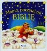 Mamo, poczytaj mi Biblię praca zbiorowa