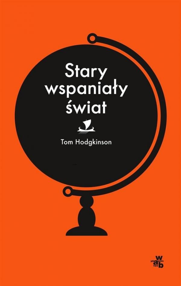 Stary wspaniały świat Hodgkinson Tom