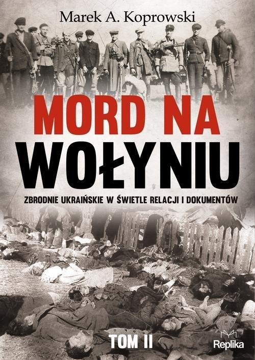Mord na Wołyniu Koprowski Marek A