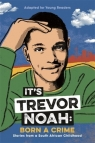 It`s Trevor Noah: Born a Crime Trevor Noah