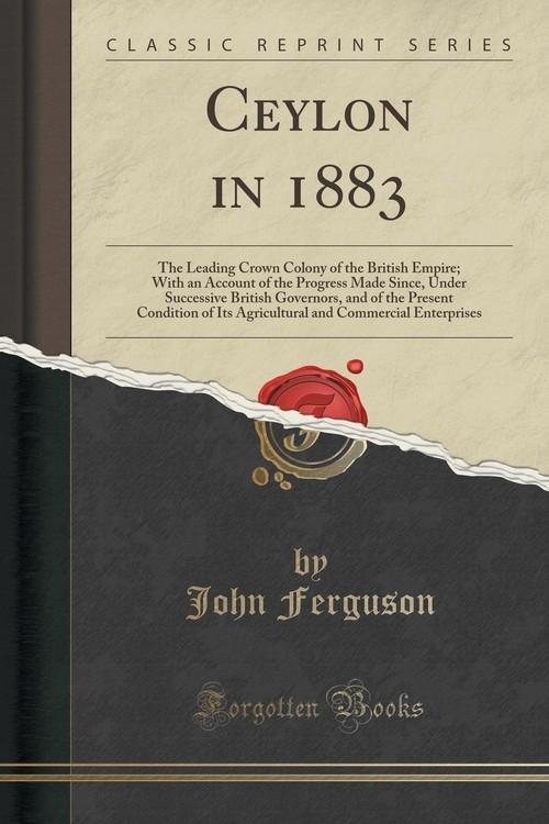Ceylon in 1883 Ferguson John