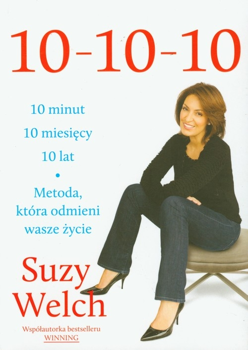 10 10 10 10 minut 10 miesięcy 10 lat Welch Suzy