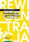 Rewitalizacja i gentryfikacja w wymiarze społecznym Rogatka Krzysztof