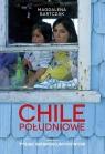 Chile południowe Tysiąc niespokojnych wysp Bartczak Magdalena