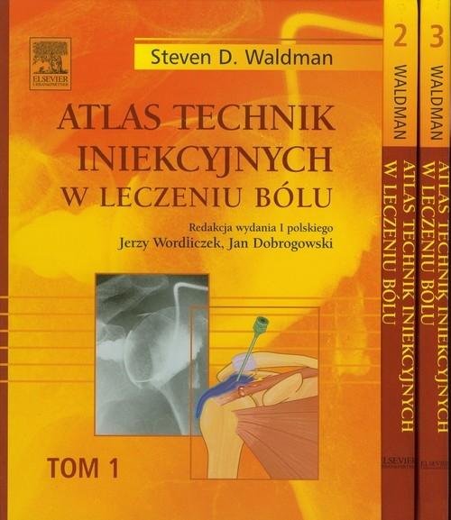 Atlas technik iniekcyjnych w leczeniu bólu Tom 1-3 Waldman Steven D.