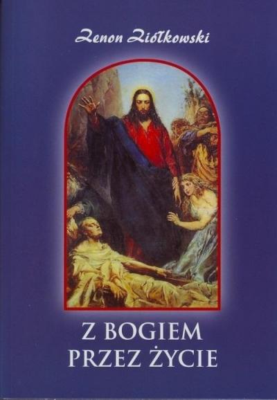 Z Bogiem przez życie (Uszkodzona okładka) Zenon Ziółkowski
