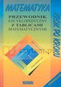Matematyka krok po kroku Przewodnik encyklopedyczny Molęda Alicja