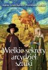Wielkie sekrety arcydzieł sztuki Łenyk-Barszcz Joanna, Barszcz Przemysław