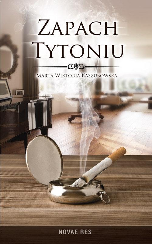 Zapach tytoniu Kaszubowska Marta Wiktoria