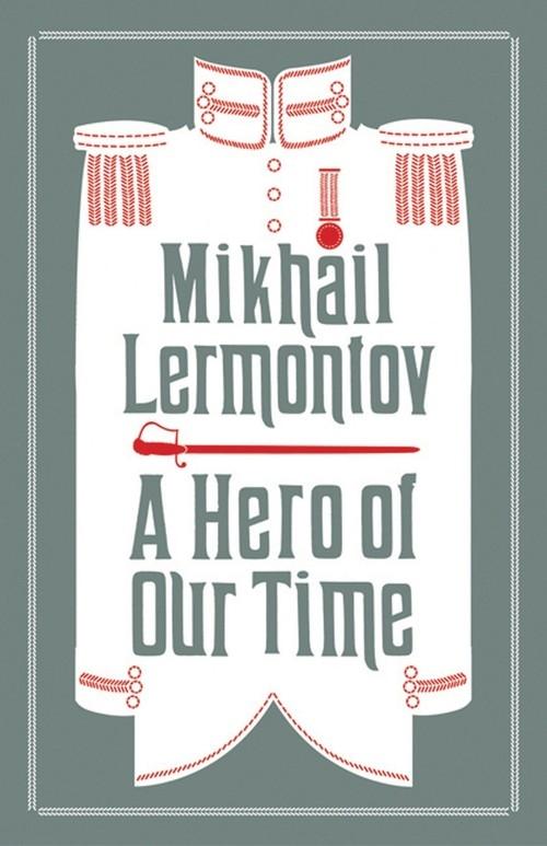A Hero of Our Time Lermontov Mikhail