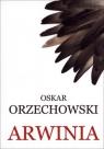 ARWINIA OSKAR ORZECHOWSKI