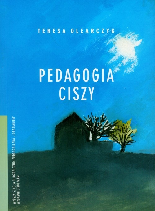 Pedagogia ciszy Olearczyk Teresa