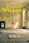 Odnowienie serca. Jak przyoblec się w charakter Chrystusa? Willard Dallas