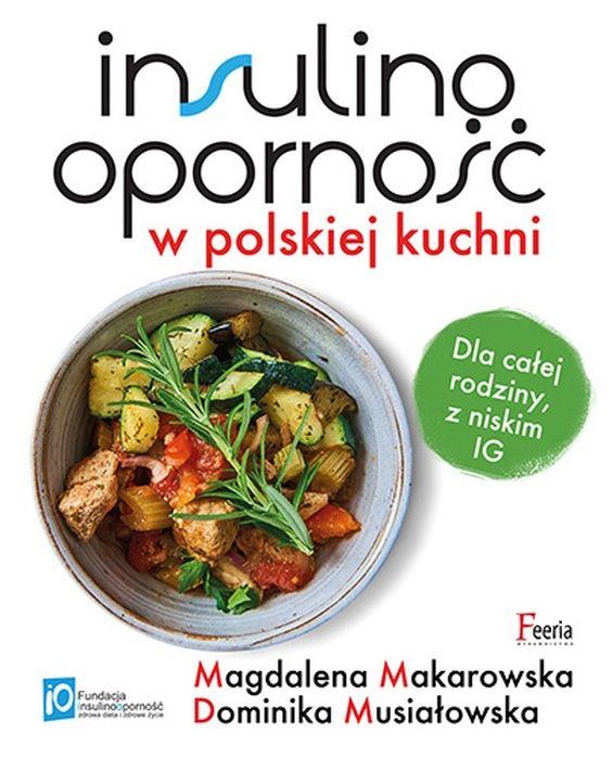 Insulinooporność w polskiej kuchni Musiałowska Dominika, Makarowska Magdalena
