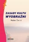 Zasady kultu wyobraźni Smid Wacław