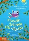 Ptaszek śpiewa fiu-fiu-fiu czyli maluszki naśladują dźwięki Szwajkowska Elżbieta, Szwajkowski Witold