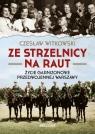 Ze strzelnicy na raut Życie garnizonowe w przedwojennej Warszawie Witkowski Czesław