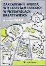 Zarządzanie wiedzą w klastrach i sieciach w przemysłach kreatywnych Olko Sławomir