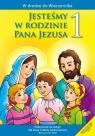 Katechizm SP 1 Jesteśmy w rodzinie podr w.2016 WAM ks. Władysław Kubik SJ (red.), Teresa Czarnecka (