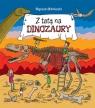 Z tatą na dinozaury Mikołuszko Wojciech, Samojlik Tomasz