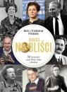 Nasi Nobliści. 56 laureatów znad Wisły Odry i Niemna