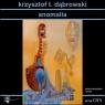 Anomalia Dąbrowski Krzysztof