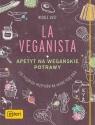 La Veganista Apetyt na wegańskie potrawy 100 pysznych przepisów na Just Nicole