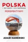 Polska - jej wady i ich naprawa. Perspektywy! Adam Hamerski