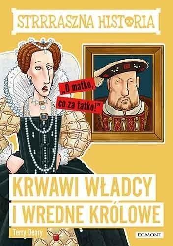 Krwawi władcy i wredne królowe Terry Deary