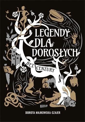 Legendy dla dorosłych. Bez cenzury Dorota Majkowska-Szajer