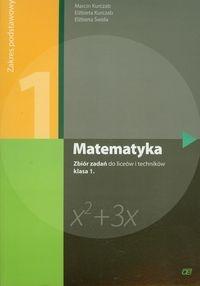 Matematyka 1 Zbiór zadań Zakres podstawowy Kurczab Marcin, Kurczab Elżbieta, Świda Elżbieta