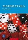 Matematyka 7. Zeszyt ćwiczeń. Klasa 7. Szkoła podstawowa Praca zbiorowa