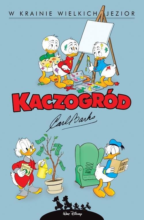 Kaczogród. Carl Barks. W krainie wielkich jezior i inne historie z lat 1956-1957 Barks Carl