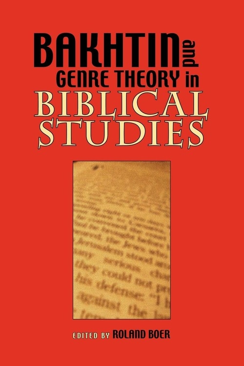 Bakhtin and Genre Theory in Biblical Studies Society of Biblical Literature
