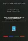 Język haseł przedmiotowych Biblioteki Narodowej Od analizy dokumentu do Włodarczyk Bartłomiej, Woźniak-Kasperek Jadwiga