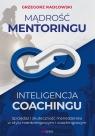 Mądrość Mentoringu Inteligencja Coachingu.