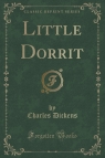 Little Dorrit (Classic Reprint)