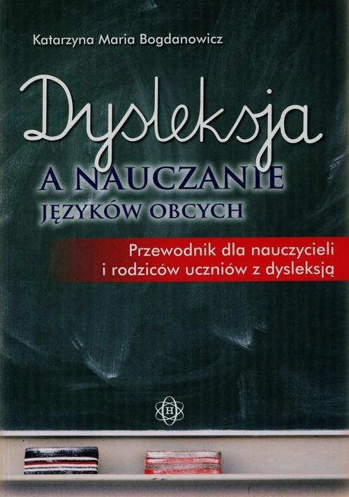Dysleksja a nauczanie języków obcych Bogdanowicz Katarzyna Maria