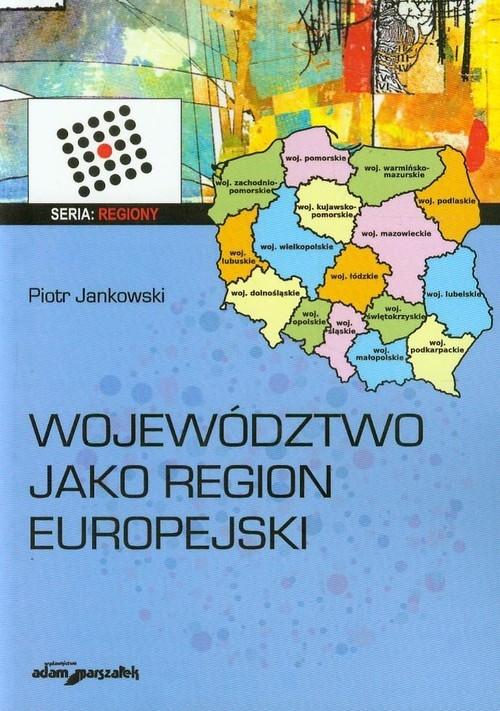 Województwo jako region europejski Jankowski Piotr