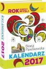 Kalendarz 2017 Rok dobrych myśli Pawlikowska Beata