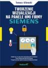 Tworzenie wizualizacji na panele HMI firmy Siemens Gilewski Tomasz