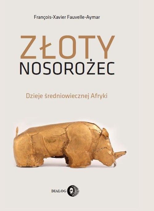 Złoty nosorożec François-Xavier Fauvelle-Aymar