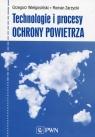 Technologie i procesy ochrony powietrza Wielgosiński Grzegorz, Zarzycki Roman