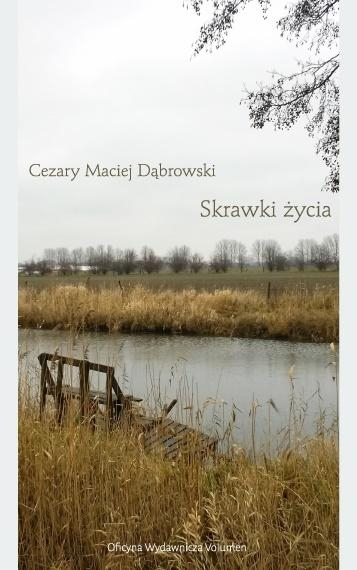 Skrawki życia Cezary Maciej Dąbrowski