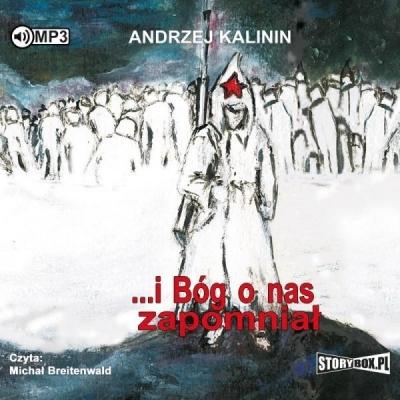 ...i Bóg o nas zapomniał audiobook Andrzej Kalinin