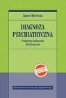 Diagnoza psychiatryczna. Praktyczny podręcznik dla klinicystów (wydanie Morrison James