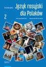 Język rosyjski dla Polaków. Część 2 Matczyńska Irena