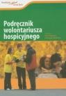 Podręcznik wolontariusza hospicyjnego
